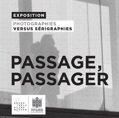« Passage, passager » - Photographies versus sérigraphies